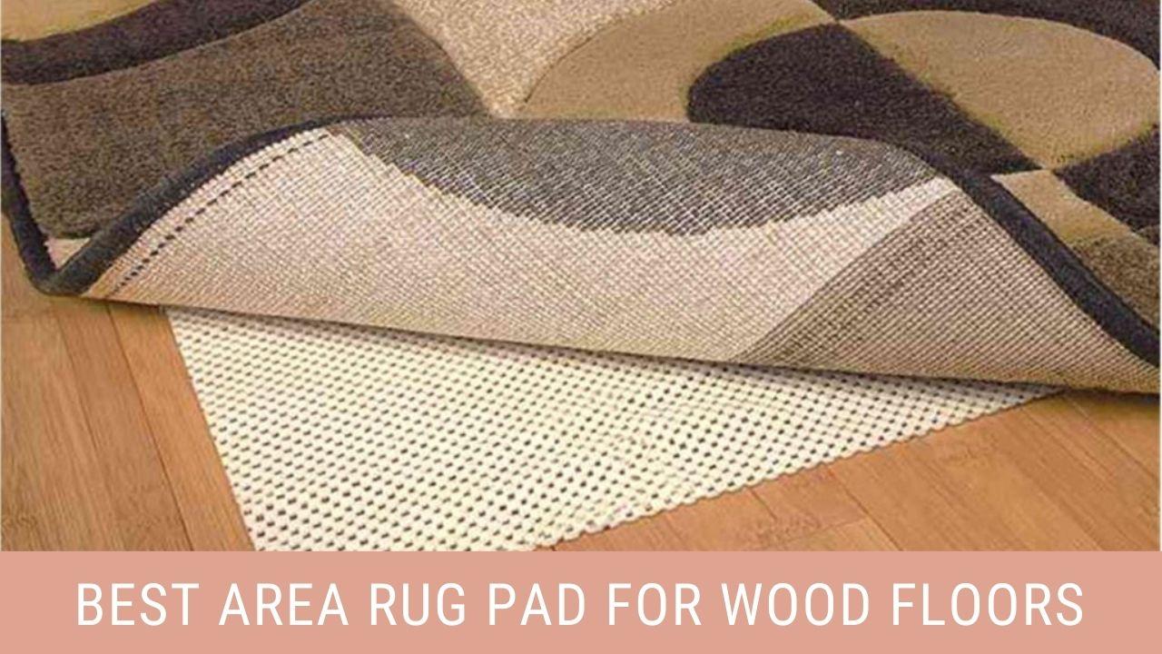 Best Area Rug Pad For Wood Floors
