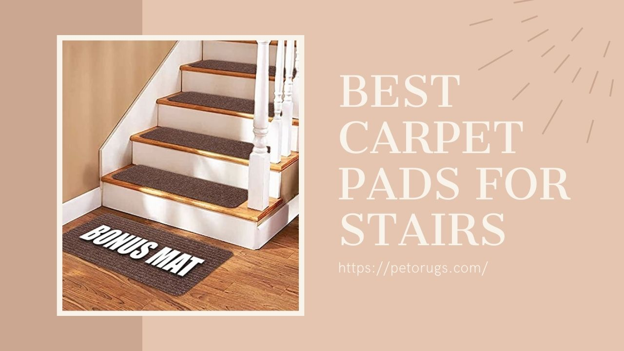 Best Carpet Pads For Stairs