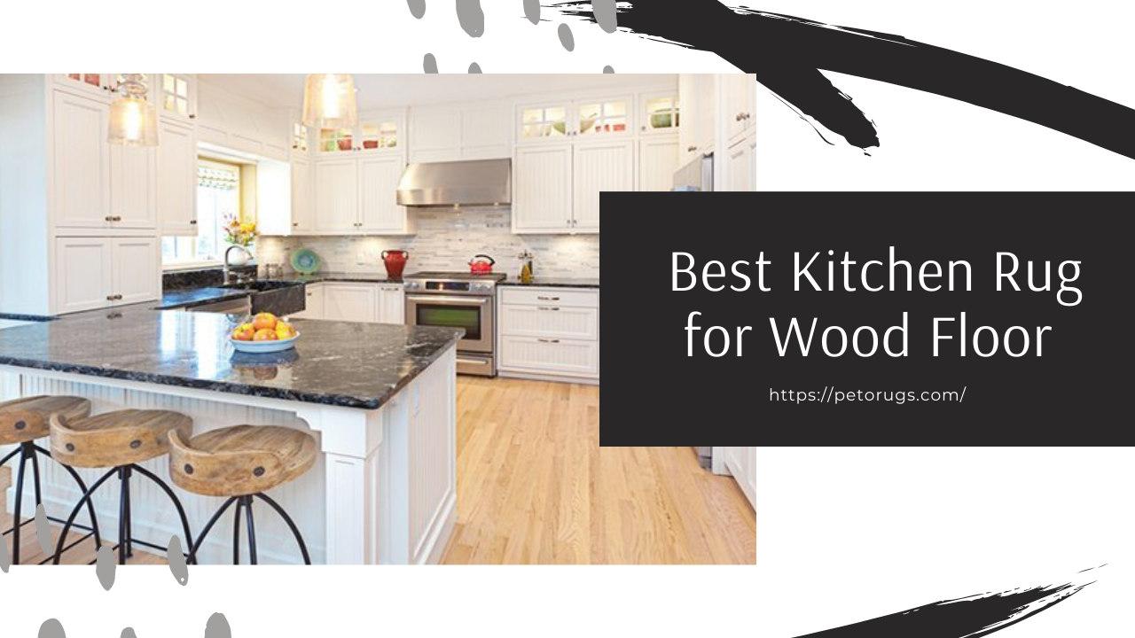 Best Kitchen Rug for Wood Floor