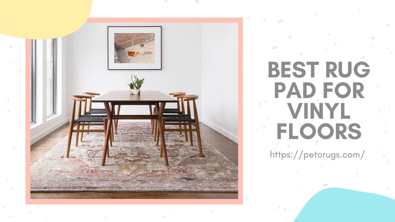 Best Rug Pad for Vinyl Floors