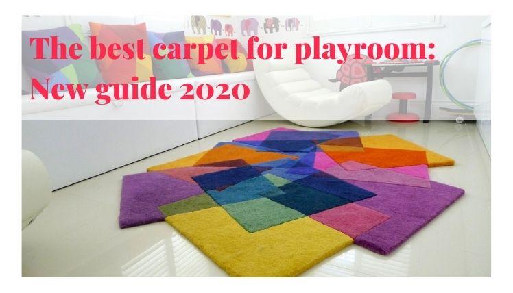 Best Carpet For Playroom