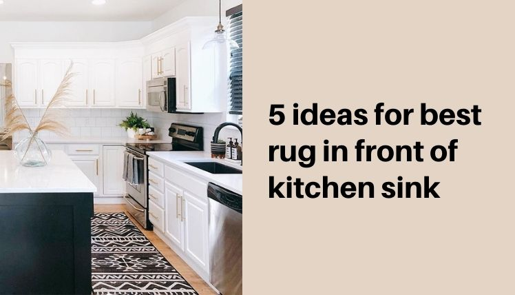 5 Ideas For Best Rug In Front Of Kitchen Sink